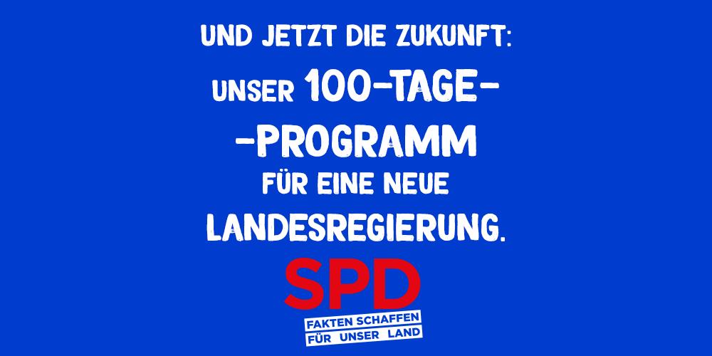 Und jetzt die Zukunft: Unser 100-Tage-Programm für eine neue Landesregierung.